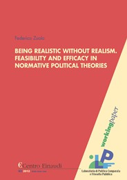 Copertina di Being Realistic without Realism. Feasibility and Efficacy in Normative Political Theories