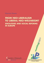 Copertina di From Neo-Liberalism to Liberal Neo-Welfarism? Ideologies and Social Reforms in Europe
