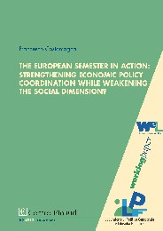 Copertina di The European Semester in Action: Strengthening Economic Policy Coordination while Weakening the European Social Dimension?